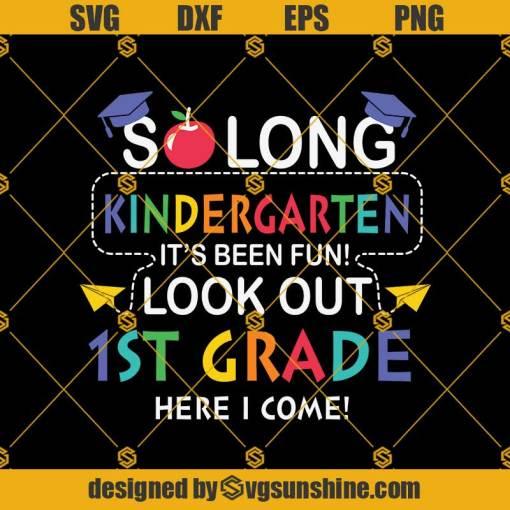 So Long Kindergarten Back To Svg, Graduation Svg, Kindergarten Svg, Pre K Svg, Back To School Svg