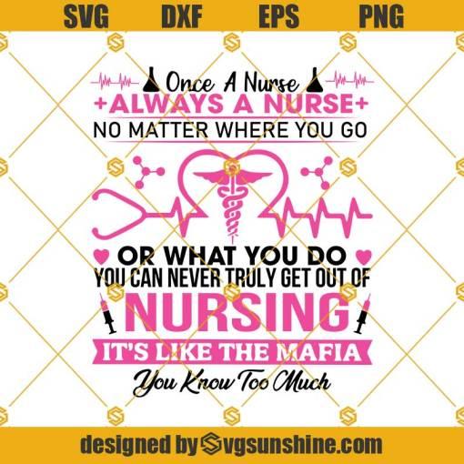 Once A Nurse Always A Nurse Svg, Nurse Saying Svg, Funny Nurse Svg, Nurse Silhouette SVG