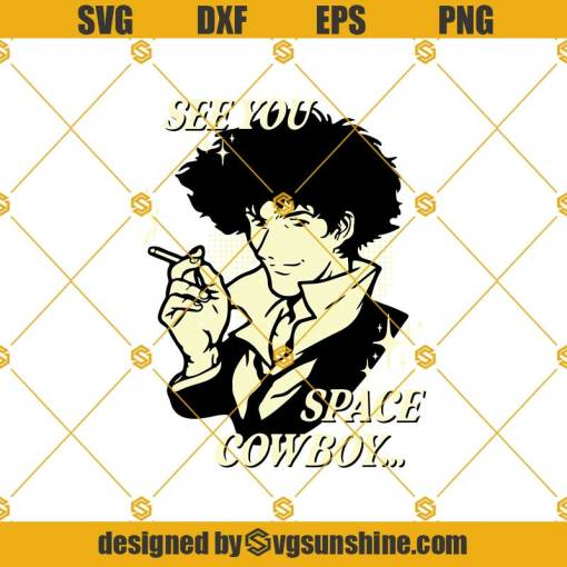 See You Space Cowboy Svg, Cowboy Bebop Svg