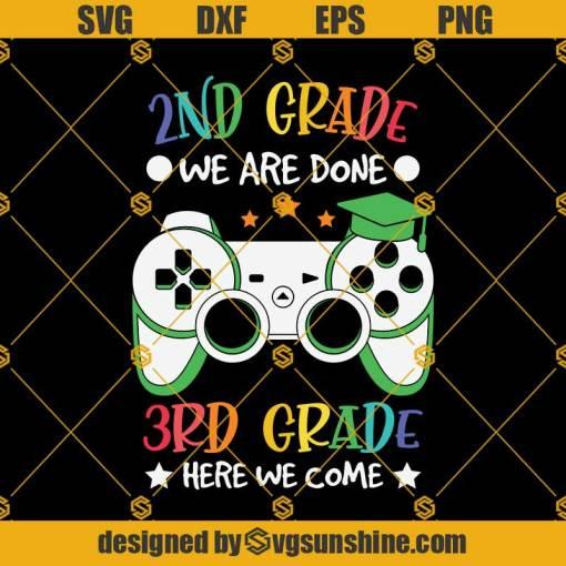 2nd GRADE Done 3rd Grade Svg, Graduation Svg, Kindergarten Svg, Pre K Svg, Back To School Svg