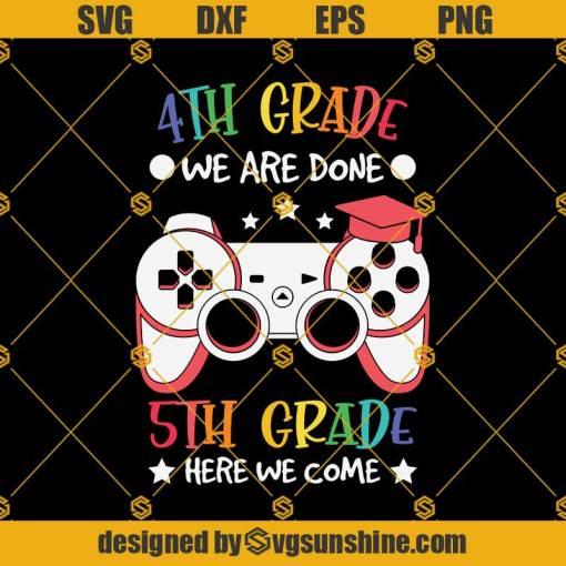 4th GRADE-Done 5th Grade Svg, Graduation Svg, Kindergarten Svg, Pre K Svg, Back To School Svg