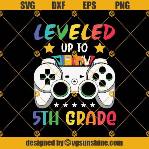 Leveled Up To 5th Grade Svg, Graduation Svg, Kindergarten Svg, Pre K Svg, Back To School Svg