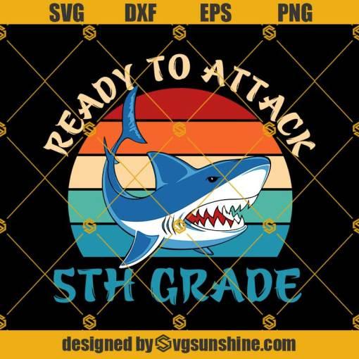 Ready To Attack 5th Grade Svg, Graduation Svg, Kindergarten Svg, Pre K Svg, Back To School Svg