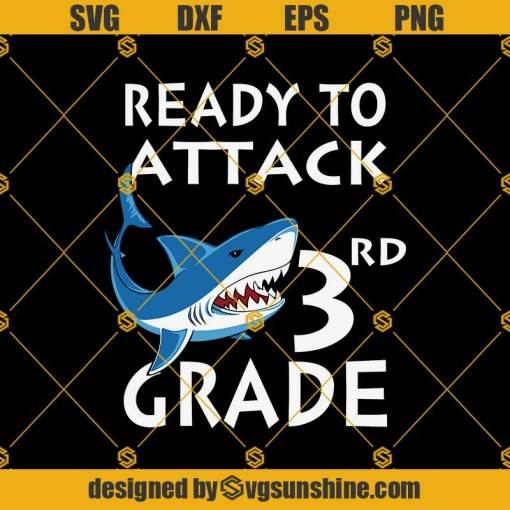 Shark Attack Ready To Attack 3rd Svg, Graduation Svg, Kindergarten Svg, Pre K Svg, Back To School Svg