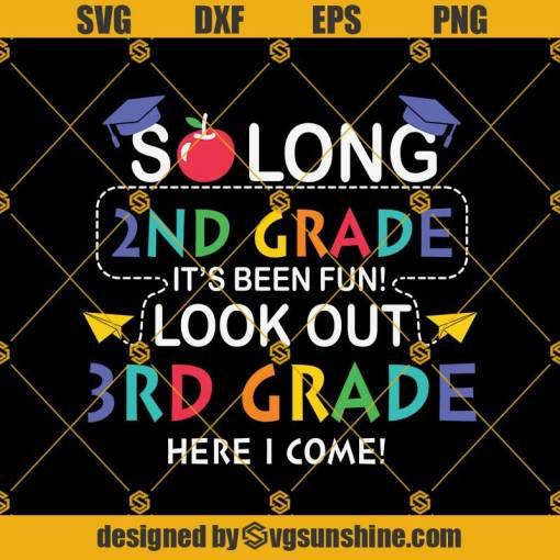 So Long 2nd Grade 3rd Svg, Graduation Svg, Kindergarten Svg, Pre K Svg, Back To School Svg