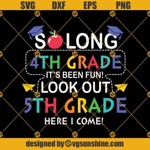 So Long 4th Grade 5th Svg, Graduation Svg, Kindergarten Svg, Pre K Svg, Back To School Svg