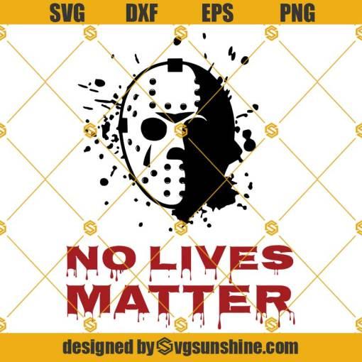 Jason No Lives Matter SVG, Jason Voorhees SVG