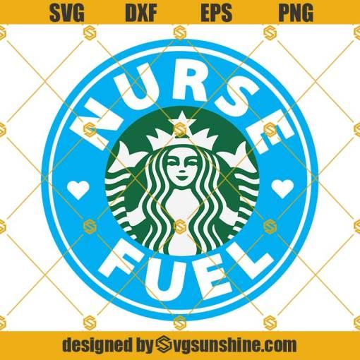 Nurse Fuel Starbucks Cup SVG, Nurse SVG