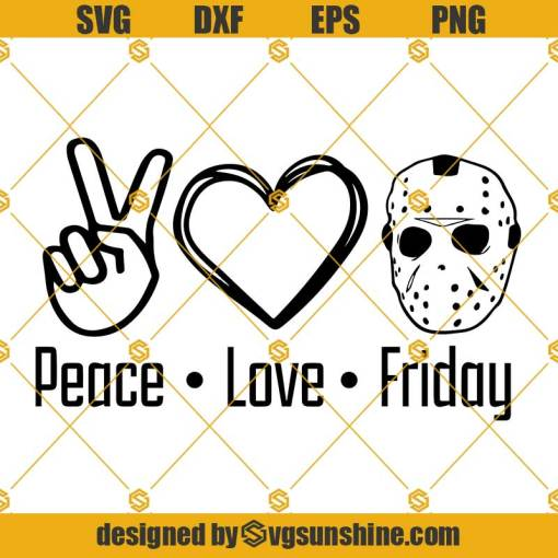 Peace Love Friday SVG Jason Voorhees SVG, Friday the 13th SVG, Horror Halloween SVG