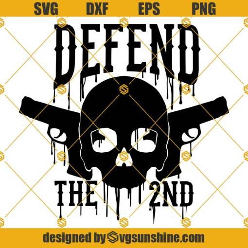Defend the 2nd SVG, Second Amendment SVG, Patriotic SVG, 2nd Amendment SVG, Skull SVG