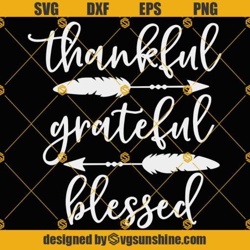 Thankful Grateful Blessed SVG, Thanksgiving SVG, Thankful SVG, Funny Turkey Day SVG