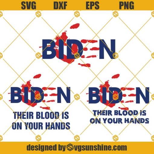 Biden their blood is on your hands SVG Bundle, Bloody biden hands SVG PNG DXF EPS Cricut Silhouette