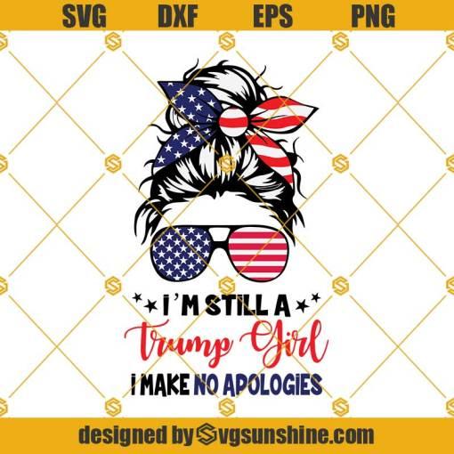 Im Still A Trump Girl SVG, Trump Girl SVG PNG, Trump SVG, Team Trump SVG