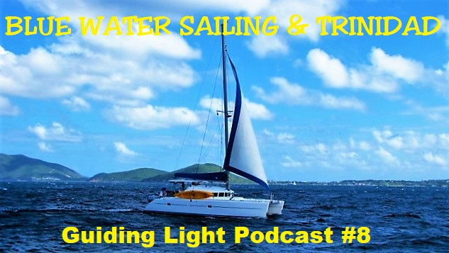 Podcast #8 - Blue water sailing & Trinidad