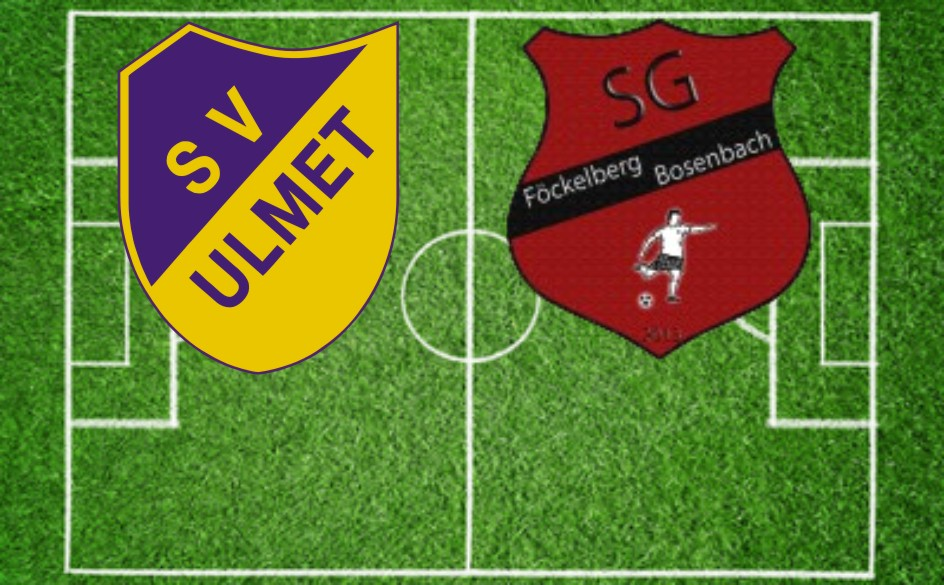 SV Ulmet gegen SG Föckelberg Bosenbach