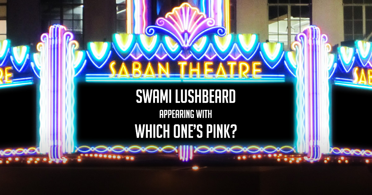 The Saban Theatre - Which One's Pink?