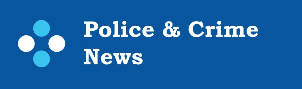 Police and Crime News