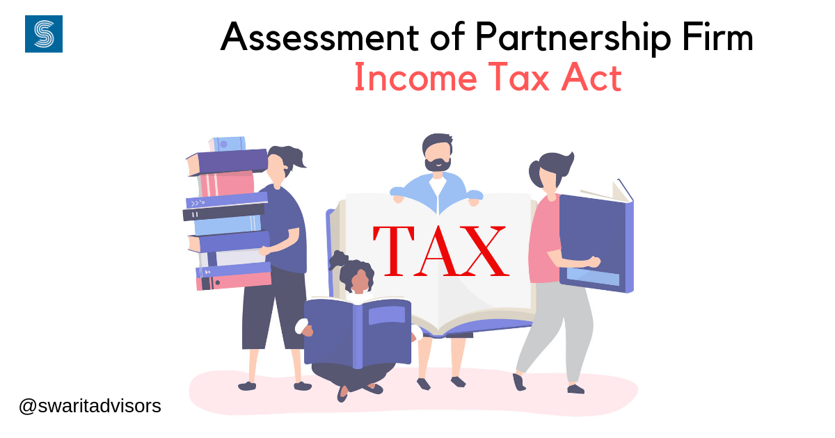 Assessment of Partnership Firm under the Income Tax Act