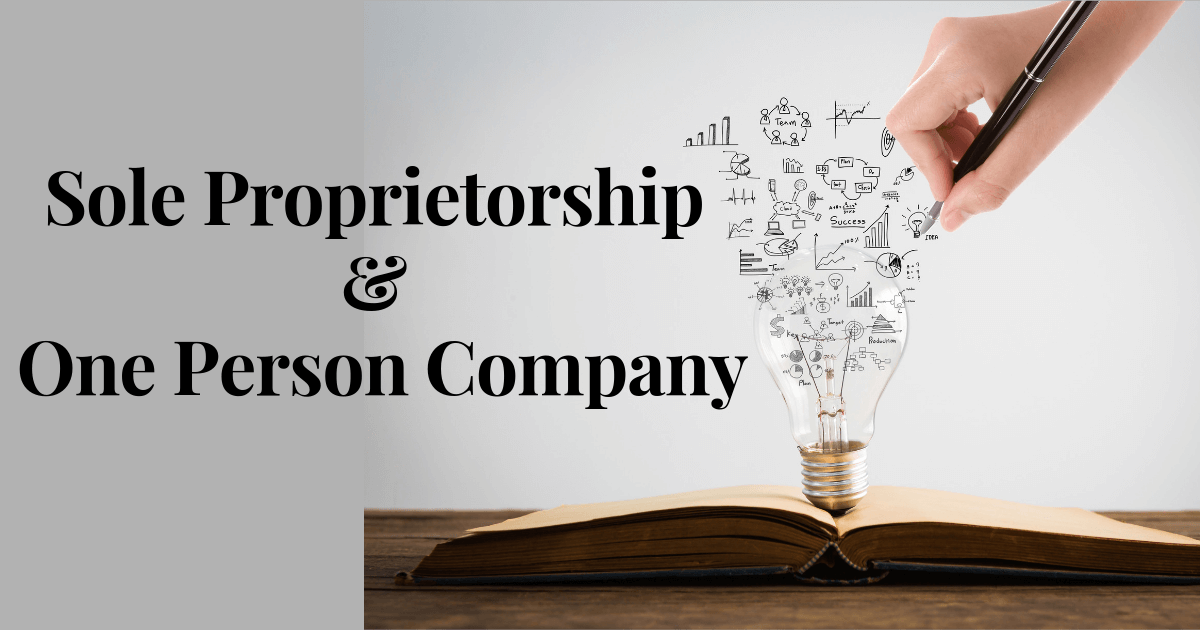 Things you must know before registering a Sole Proprietorship or a One-Person Company.