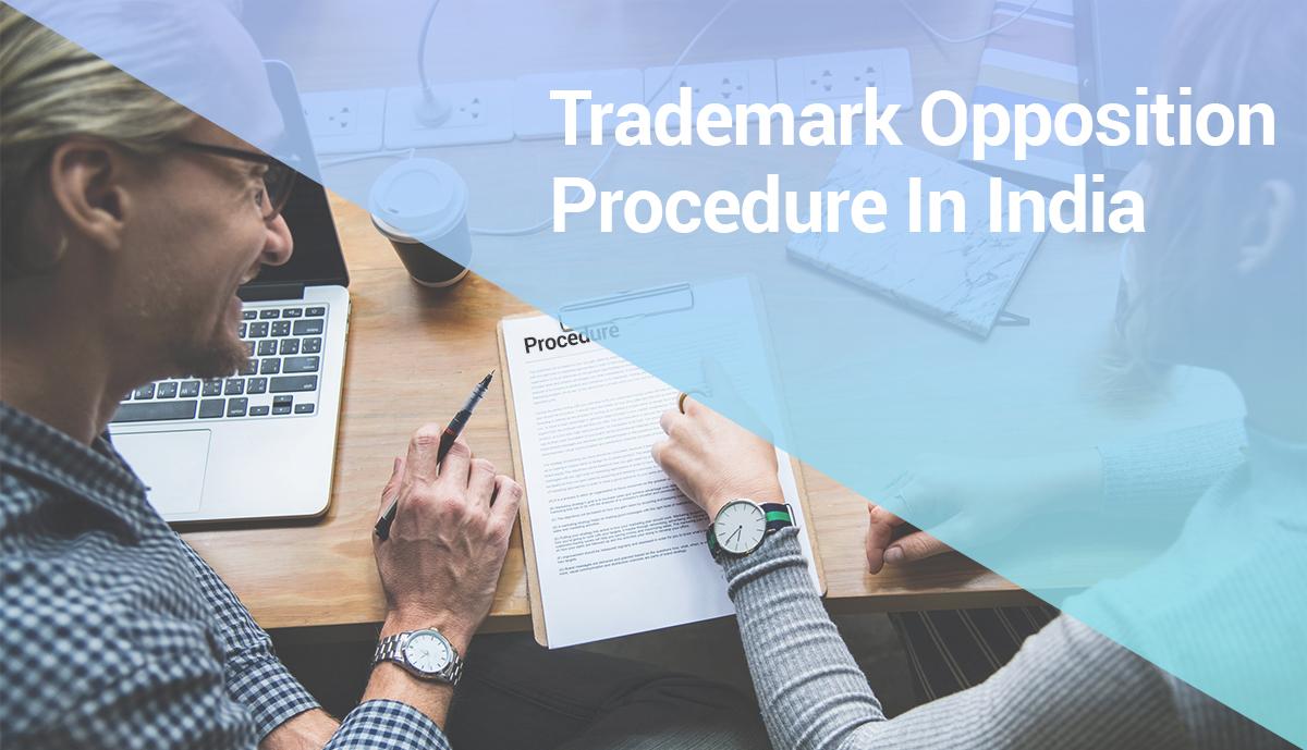 Trademark Opposition Procedure in India