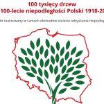 100 tysięcy drzew na 100-lecie niepodległości Polski 1918-2018