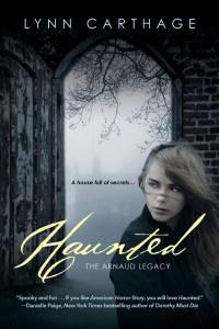 Haunted The Arnaud Legacy by Lynn Carthage