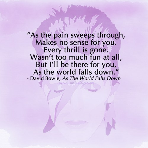 David Bowie quote As the world falls down