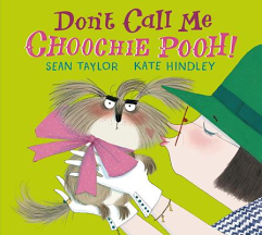 Don't Call Me Choochie Pooh by Sean Taylor