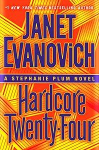Hardcore Twenty-Four (Stephanie Plum Book 24) by Janet Evanovich