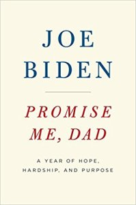 Promise Me Dad A Year of Hope Hardship and Purpose by Joe Biden