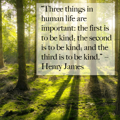Henry James kindness quote