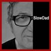In the mind of SlowDad