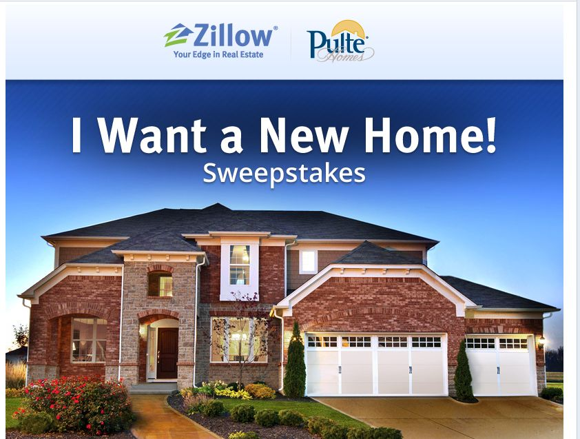 Zillow Pulte Homes Presents I Want A New Home Sweepstakes