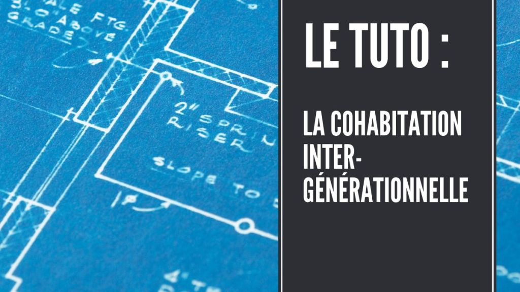 tuto cohabitation intergénérationnelle