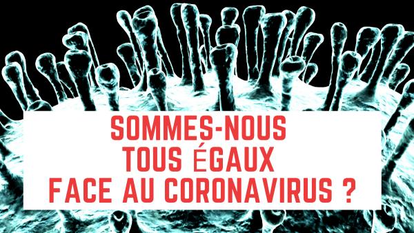 Tous égaux face au coronavirus ?