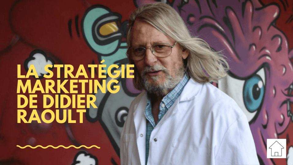 La stratégie marketing de Didier Raoult