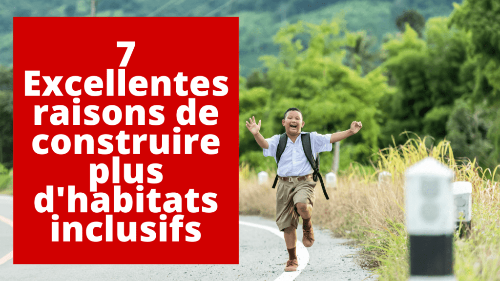 7 excellentes raisons de construire plus d'habitats inclusifs