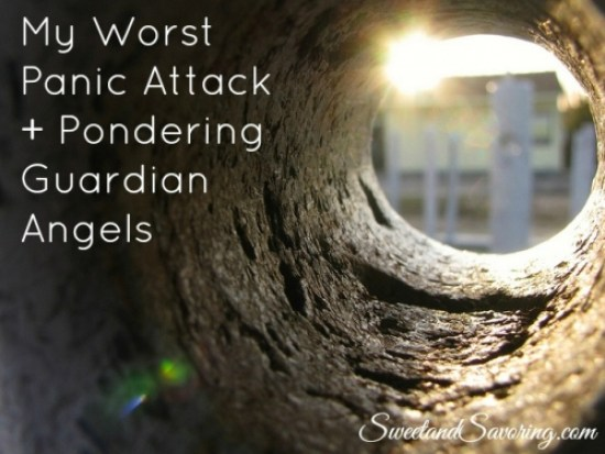 My Worst Panic Attack + Pondering Guardian Angels - Sweet and Savoring