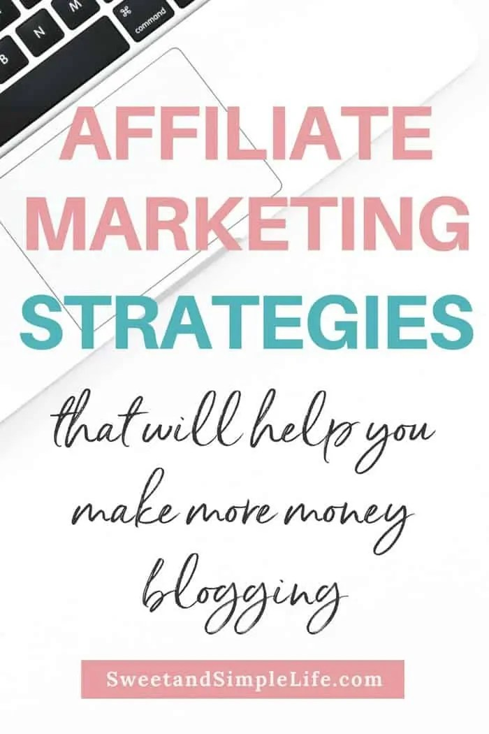 Affiliate marketing strategies that will help you make more money as a blogger