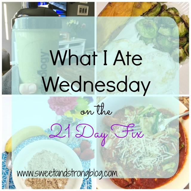 What I Ate Wednesday on the 21 Day Fix
