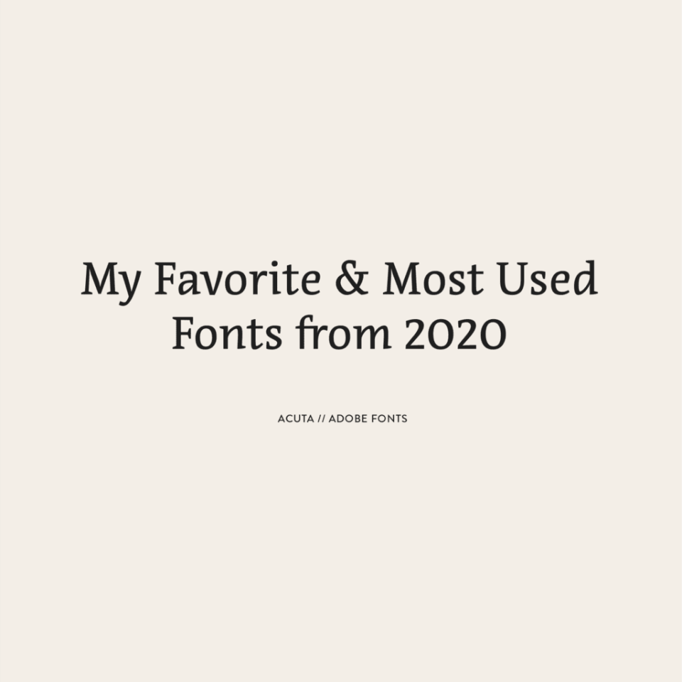 My favorite and most used fonts from 2020