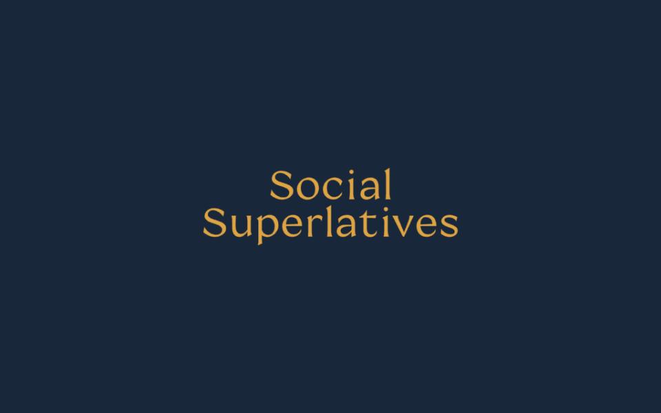 Social Superlatives