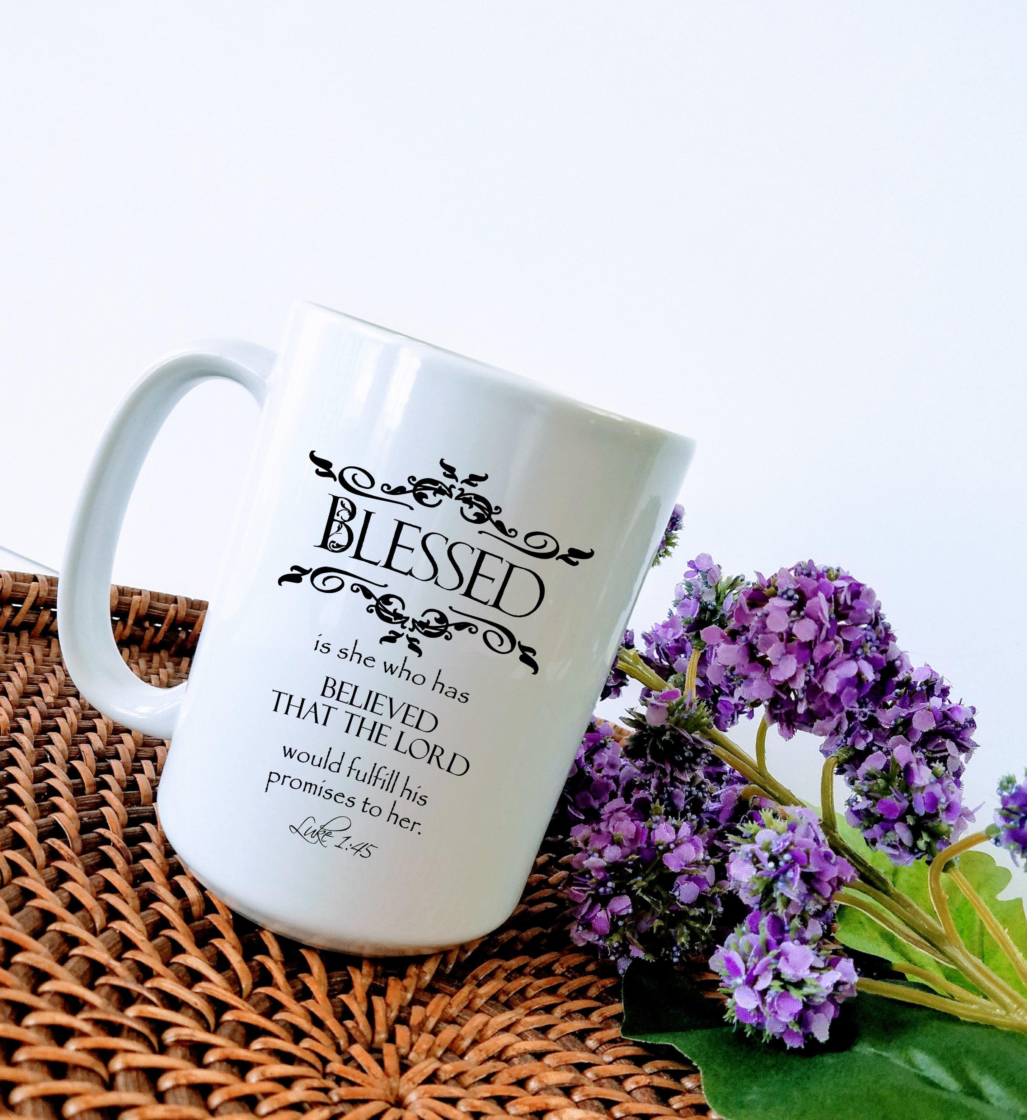 The Mug Coffee >> Blessed Is She Who Believes Mug Encouragement Mug Scripture Mug Latte Mug Coffee Cup Big Mug Coffee Mug Christian Mug Christian Encouragement