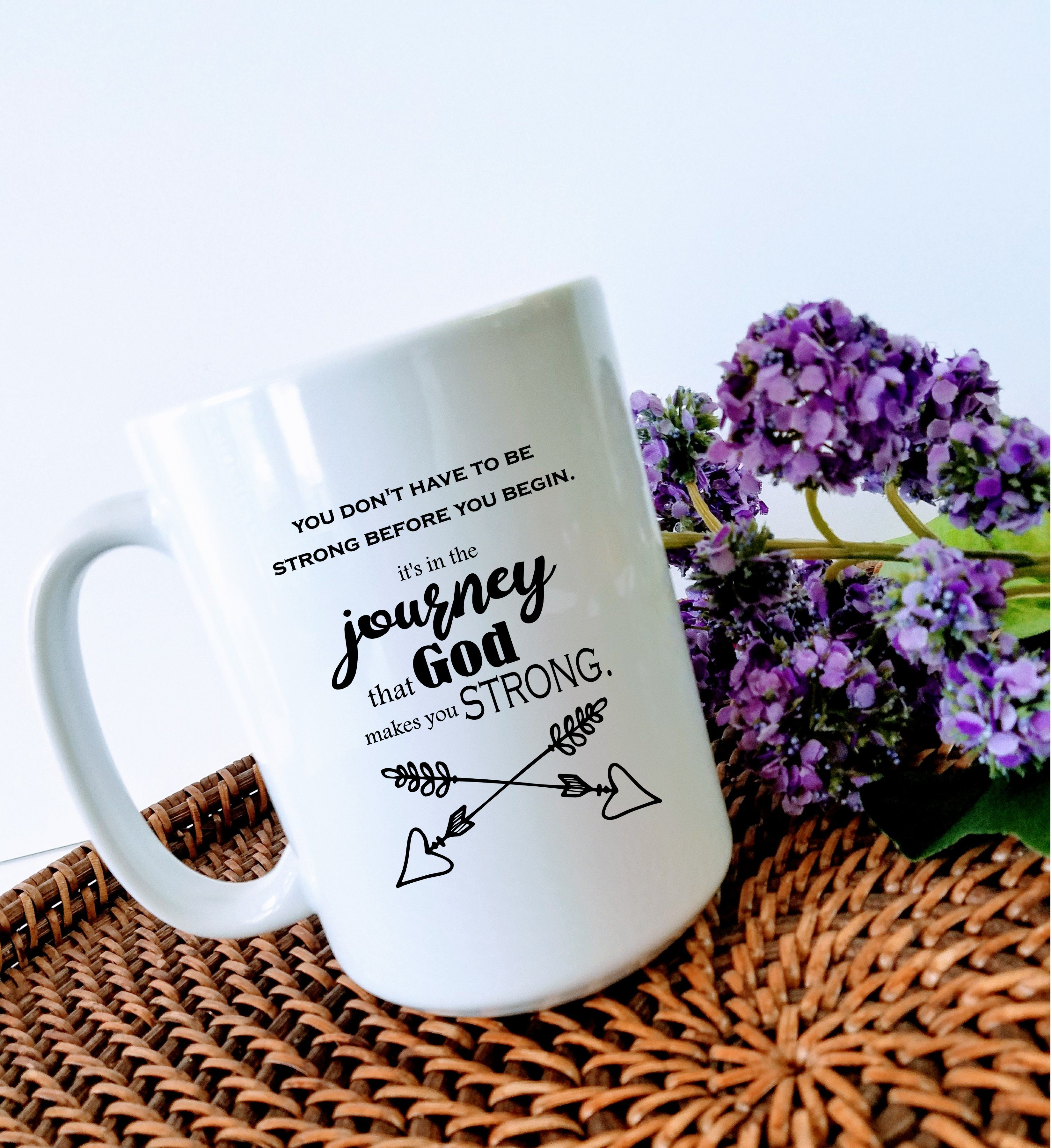 The Mug Coffee >> Journey Mug Strength In The Journey Mug Encouragement Mug Latte