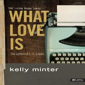 WHAT LOVE IS: A STUDY OF THE LETTERS OF JOHN