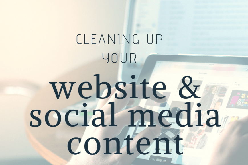 Cleaning up Your Website and Social Media Content