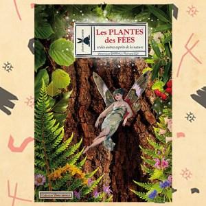 Les plantes des fées et autres esprits de la nature