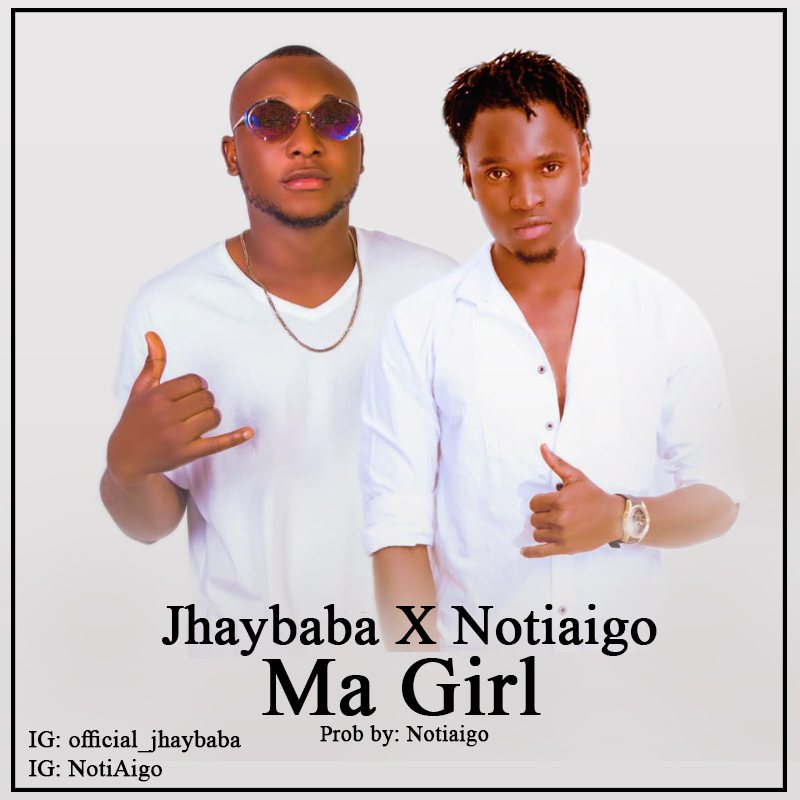 Jhaybaba X Notiaigo - Ma Girl