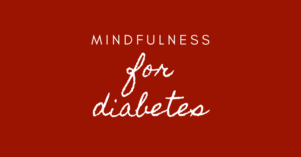 mindfulness for diabetes