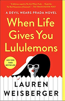 When Life Gives You Lemons by Lauren Weisberger (photo from amazon.com)
